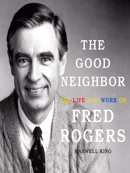 Title details for The Good Neighbor by Maxwell King - Wait list