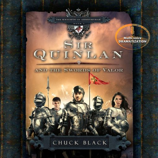 Title details for Sir Quinlan and the Swords of Valor by Chuck Black - Available