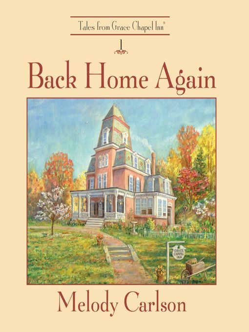 Title details for Back Home Again by Melody Carlson - Available