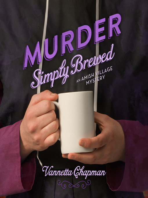 Title details for Murder Simply Brewed by Vannetta Chapman - Available