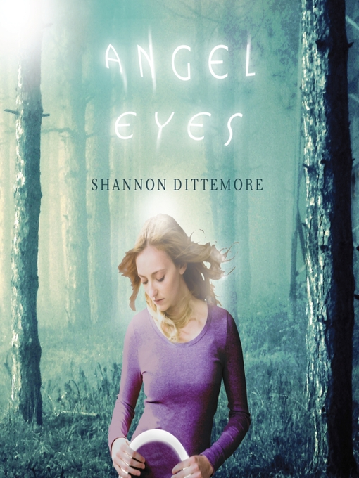 Title details for Angel Eyes by Shannon Dittemore - Available