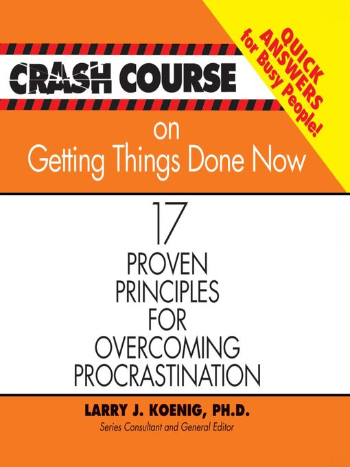 Title details for Crash Course on Getting Things Done by Larry J Koenig - Available