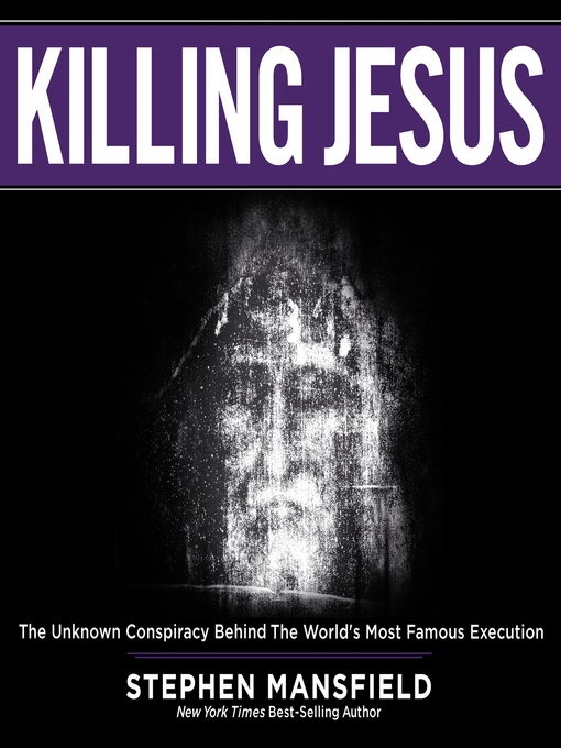 Title details for Killing Jesus by Stephen Mansfield - Available