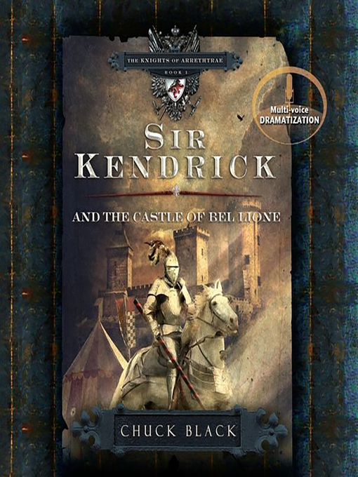 Title details for Sir Kendrick and the Castle of Bel Lione by Chuck Black - Available