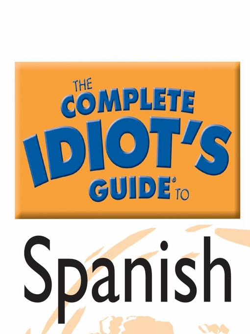 Title details for The Complete Idiot's Guide to Spanish by Linguistics Team - Available