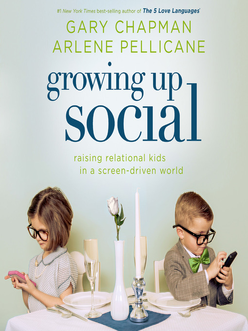 Title details for Growing Up Social by Gary Chapman - Available