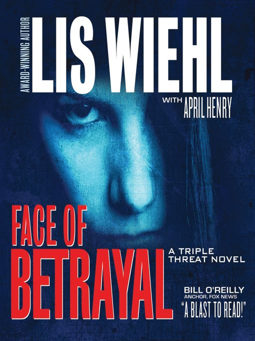 Title details for Face of Betrayal by Lis Wiehl - Available