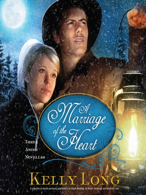 Title details for A Marriage of the Heart by Kelly Long - Wait list