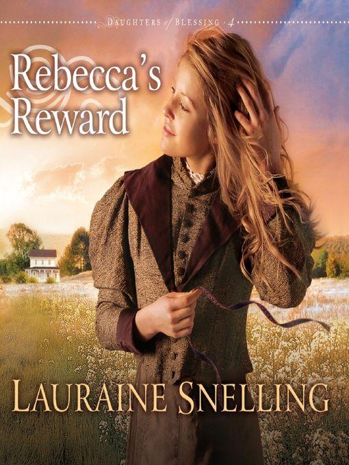 Title details for Rebecca's Reward by Lauraine Snelling - Wait list