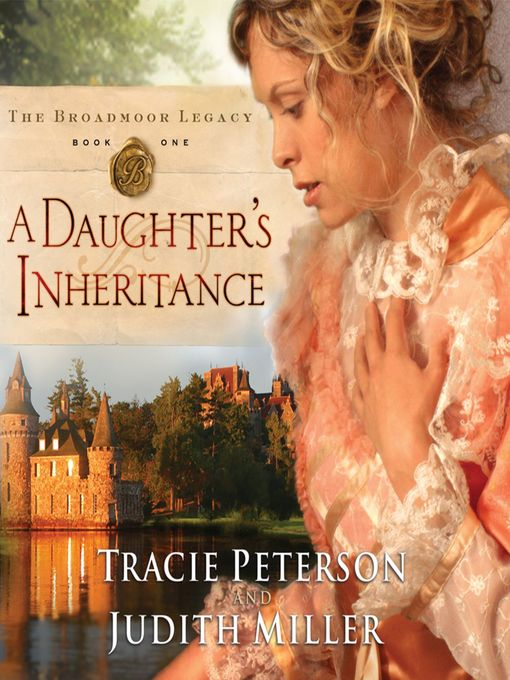 Title details for A Daughter's Inheritance by Tracie Peterson - Available