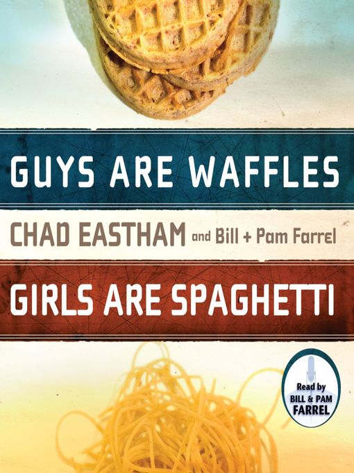 Title details for Guys are Waffles, Girls are Spaghetti by Chad Eastham - Available
