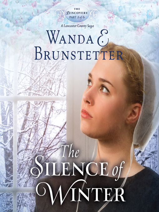 Title details for The Silence of Winter by Wanda E Brunstetter - Available