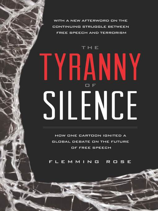Title details for The Tyranny of Silence by Flemming Rose - Available