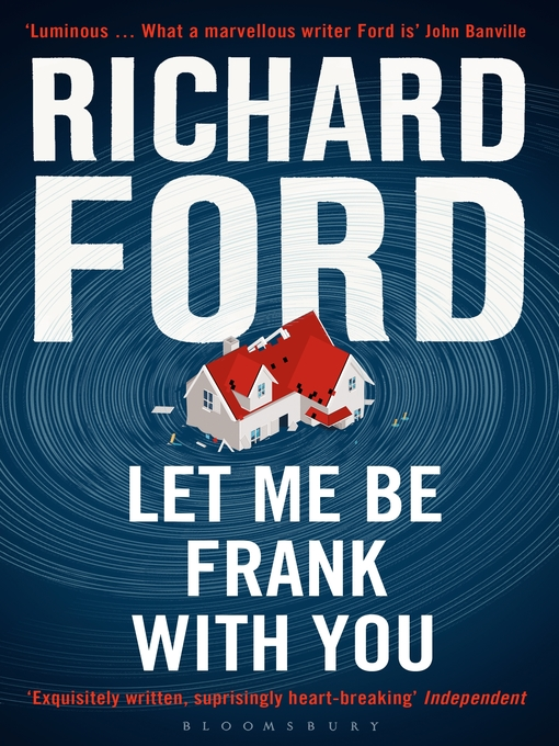 Title details for Let Me Be Frank With You by Richard Ford - Available