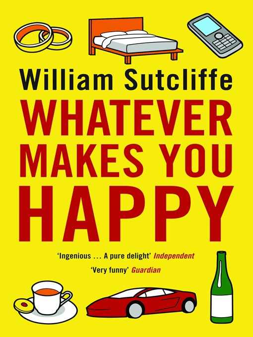 Title details for Whatever Makes You Happy by William Sutcliffe - Available