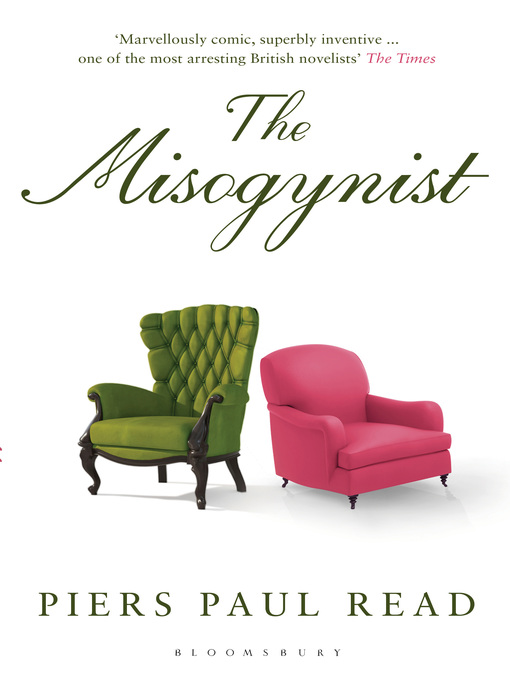 Title details for The Misogynist by Piers Paul Read - Available