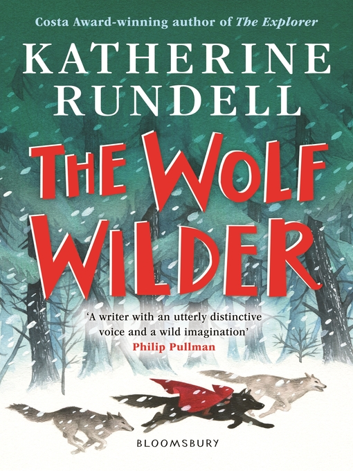 Title details for The Wolf Wilder by Katherine Rundell - Available