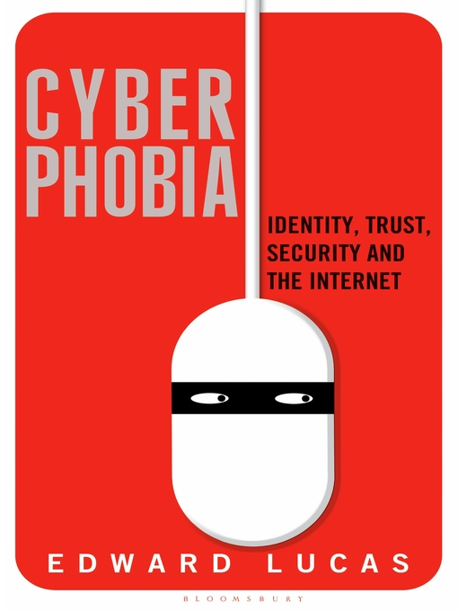 Title details for Cyberphobia by Edward Lucas - Available