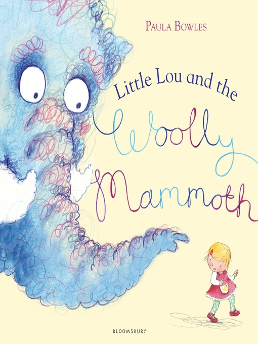 Title details for Little Lou and the Woolly Mammoth by Paula Bowles - Wait list