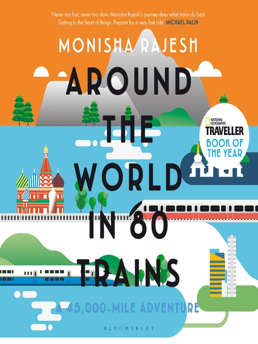 Title details for Around the World in 80 Trains by Monisha Rajesh - Wait list