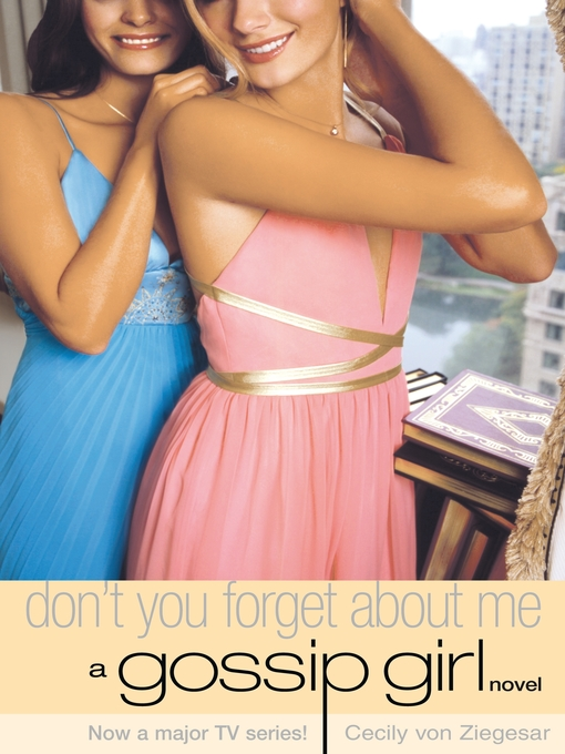 Title details for Don't You Forget About Me by Cecily von Ziegesar - Wait list
