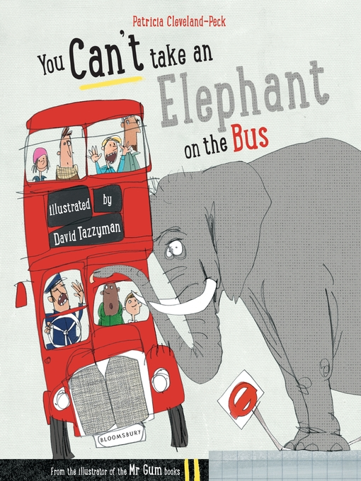 Title details for You Can't Take An Elephant On the Bus by Patricia Cleveland-Peck - Available