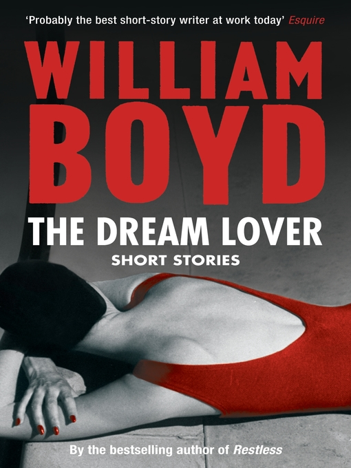 Title details for The Dream Lover by William Boyd - Available