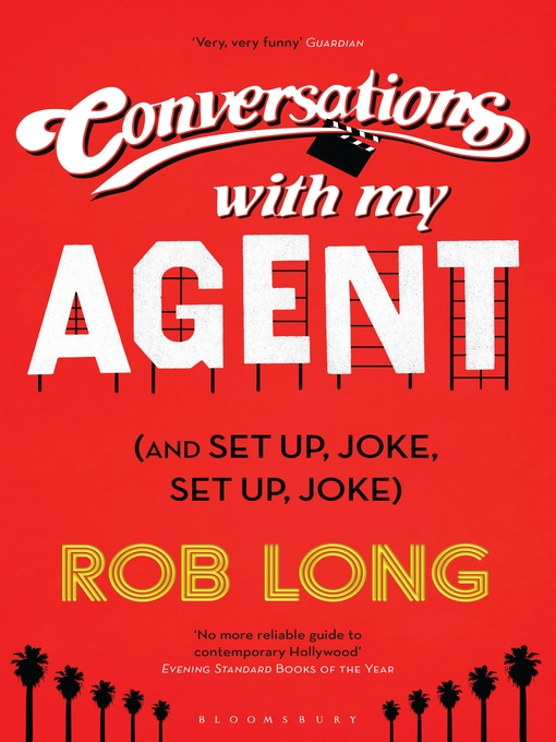 Title details for Conversations with My Agent (and Set Up, Joke, Set Up, Joke) by Rob Long - Available