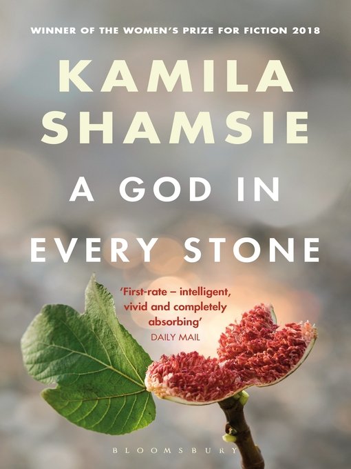 Title details for A God in Every Stone by Kamila Shamsie - Wait list