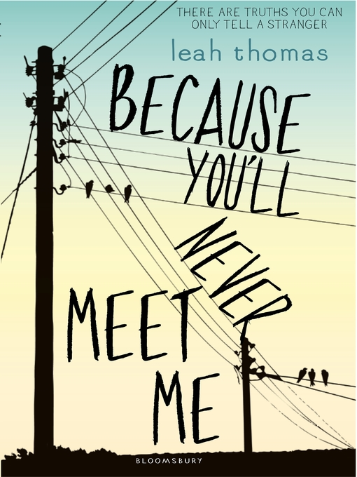 Title details for Because You'll Never Meet Me by Leah Thomas - Available