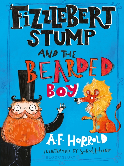 Title details for Fizzlebert Stump and the Bearded Boy by A. F. Harrold - Available