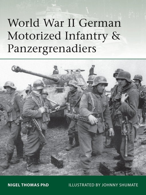 Title details for World War II German Motorized Infantry & Panzergrenadiers by Nigel Thomas - Available