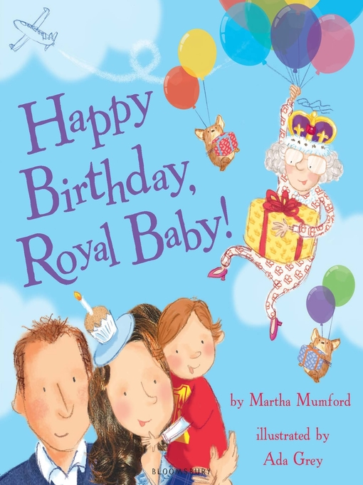 Title details for Happy Birthday, Royal Baby! by Martha Mumford - Available