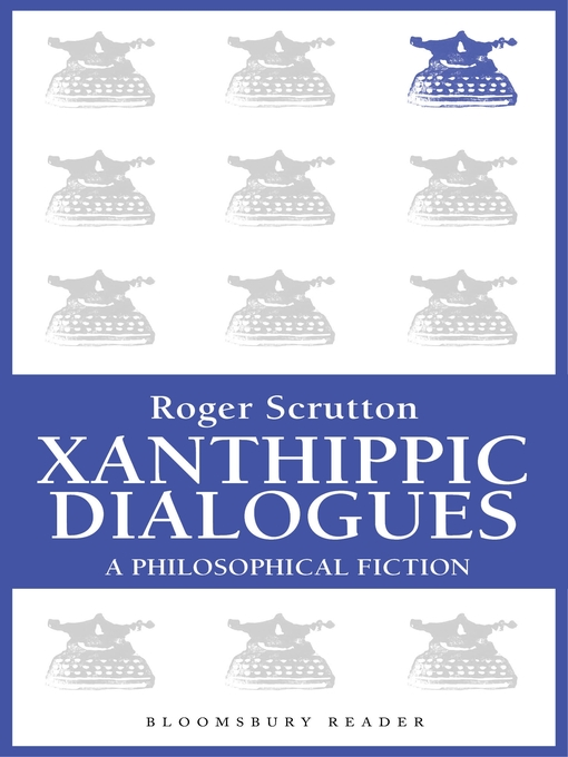 Title details for Xanthippic Dialogues by Roger Scruton - Available