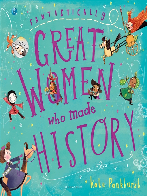 Title details for Fantastically Great Women Who Made History by Kate Pankhurst - Available