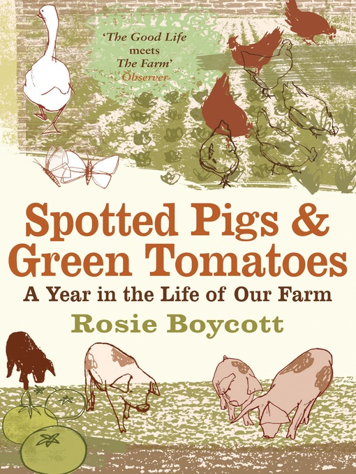 Title details for Spotted Pigs and Green Tomatoes by Rosie Boycott - Available