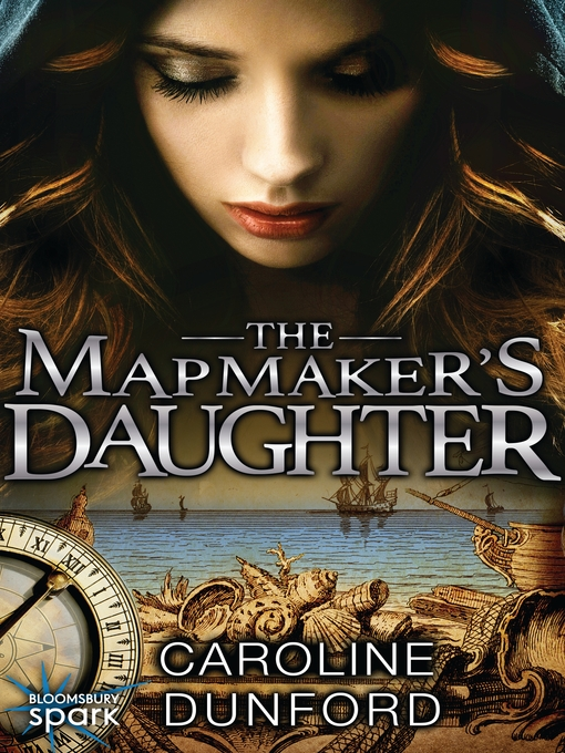 Title details for The Map Maker's Daughter by Caroline Dunford - Available