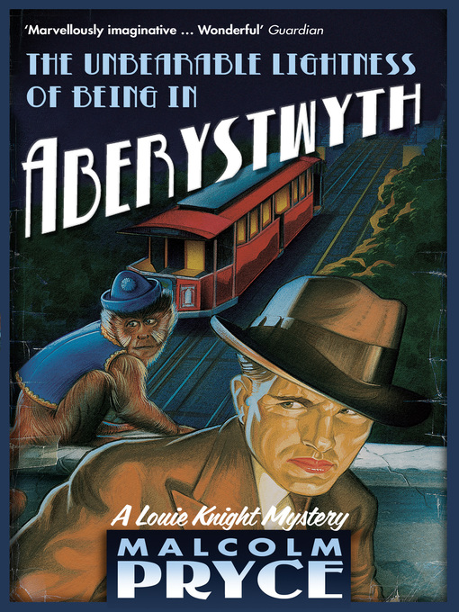 Title details for The Unbearable Lightness of Being in Aberystwyth by Malcolm Pryce - Available