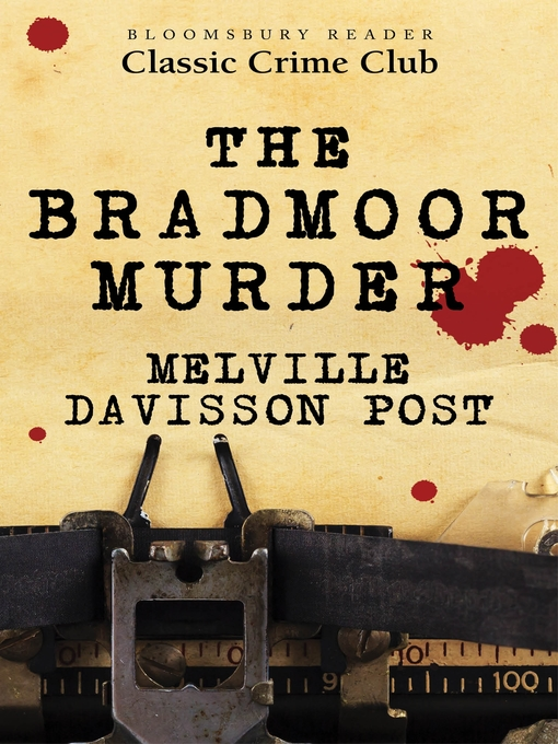 Title details for The Bradmoor Murder by Melville Davisson Post - Available