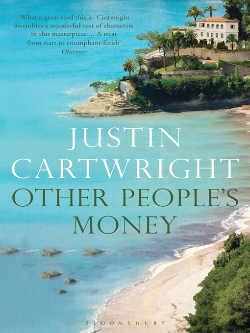 Title details for Other People's Money by Justin Cartwright - Available