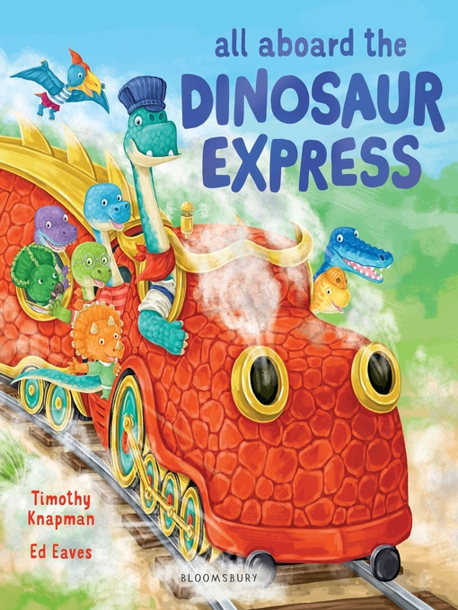 Title details for All Aboard the Dinosaur Express by Timothy Knapman - Available