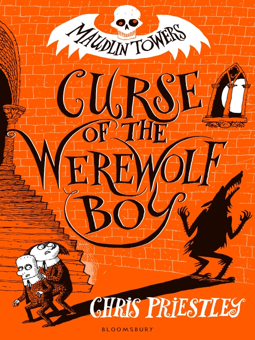Title details for Curse of the Werewolf Boy by Chris Priestley - Available