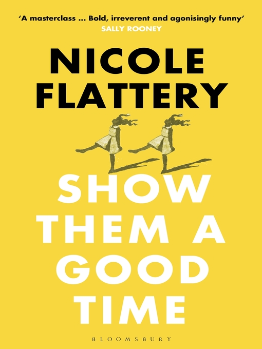 Title details for Show Them a Good Time by Nicole Flattery - Available