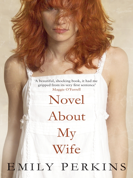 Title details for Novel About My Wife by Emily Perkins - Available