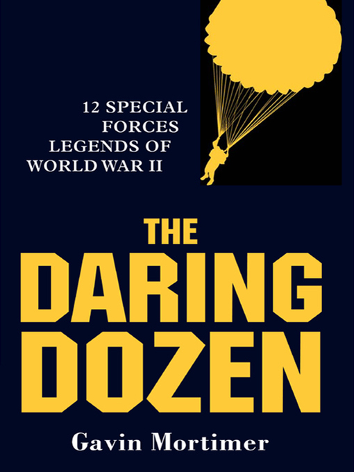 Title details for The Daring Dozen by Gavin Mortimer - Available
