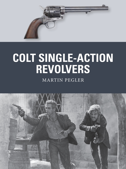Title details for Colt Single-Action Revolvers by Martin Pegler - Available