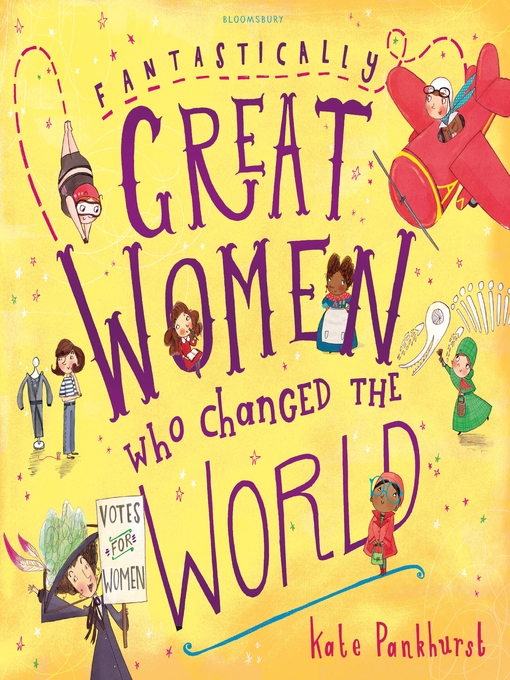 Title details for Fantastically Great Women Who Changed the World by Kate Pankhurst - Available