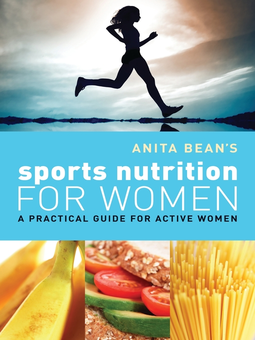 Title details for Anita Bean's Sports Nutrition for Women by Anita Bean - Available