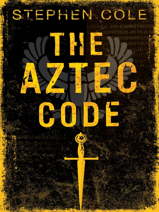 Title details for The Aztec Code by Stephen Cole - Available