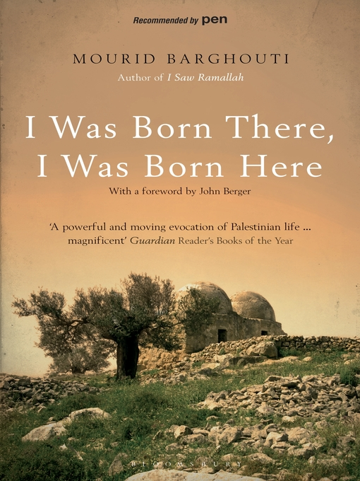 Title details for I Was Born There, I Was Born Here by Mourid Barghouti - Available